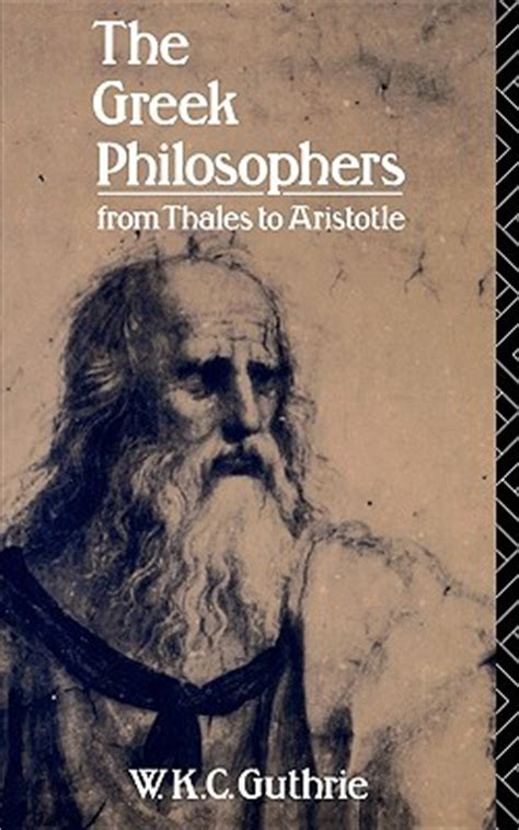 Readings In Ancient Philosophy From Thales To Aristotle 4th Ed the philosophers from thales to aristotle by w k c guthrie