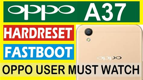 pattern lock oppo a37 fastboot mode oppo a37 how to hard reset oppo a37