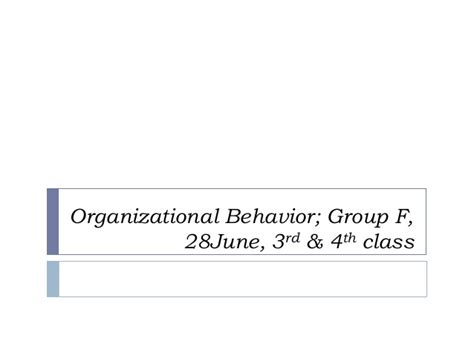 Organisational Behaviour Notes For Mba Ppt by Chapter 1 Ob Ppt 4 July Section G