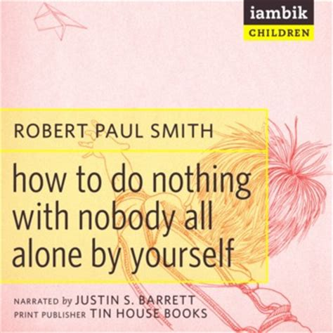 To Do Nothing how to do nothing with nobody all alone by yourself iambik