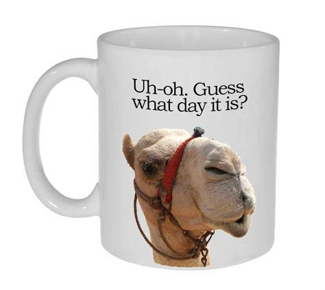 Day Coffee camel hump day coffee or tea mug neurons not included