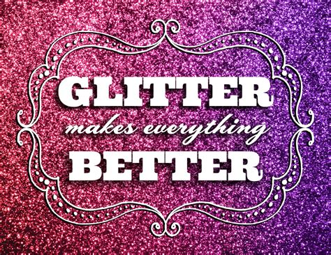 printable glitter quotes ilovetocreate blog glitter makes everything better printable