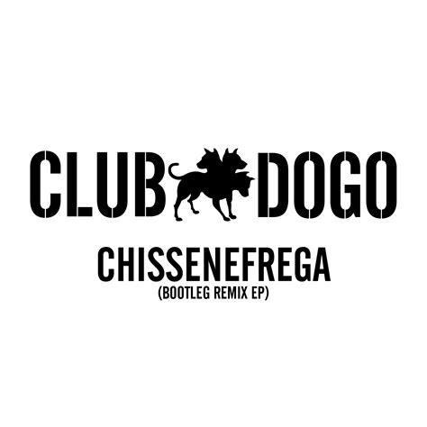 chissenefrega testo club dogo chissenefrega in discoteca bootleg remix ep