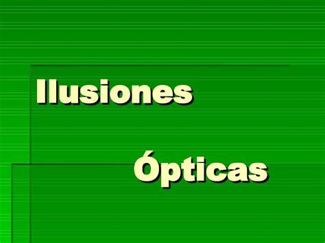 ilusiones opticas ppt ilusiones 211 pticas