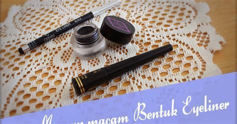 Macam Macam Eyeliner Wardah indonesia by via han macam macam eyeliner
