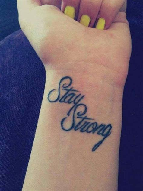 wrist quotes tattoos stay strong tattoos tattoos stronger