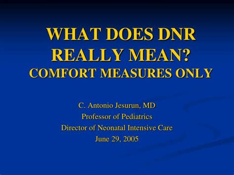 what does comforting mean ppt what does dnr really mean comfort measures only