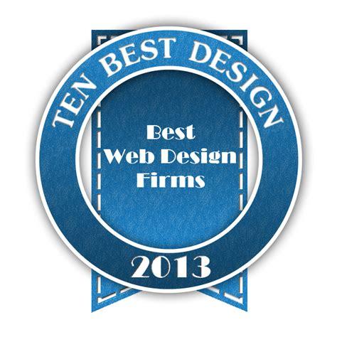 best website design awards 10 best web design firms of 2013 announced in 10 best