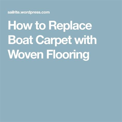 how to replace boat carpet best 25 boat carpet ideas on pinterest boating