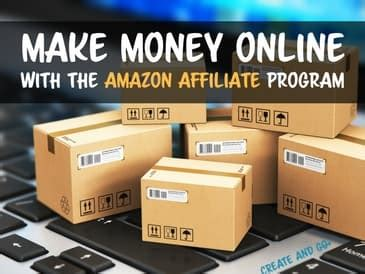 Make Money Online With Amazon Affiliate - how to make money with the amazon affiliate program create go