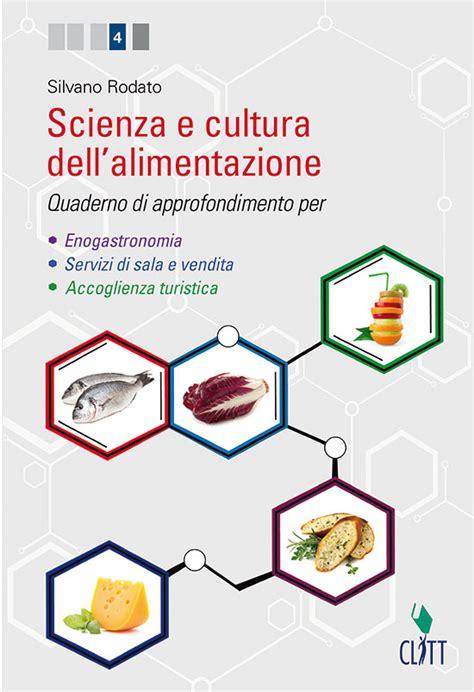 scienze alimentazione scienza e cultura dell alimentazione scienze scuola