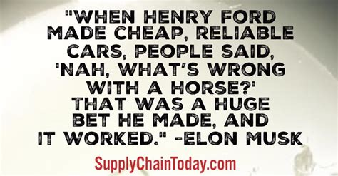elon musk quotes tesla elon musk quotes for tesla supply chain supply chain today