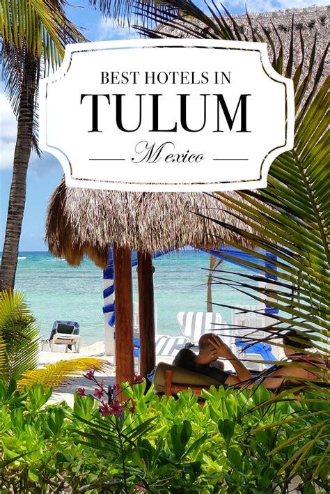 tulum best hotel 10 best hotels in tulum mexico road affair