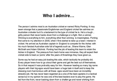 Describing A Person Essay Exle by The Person I Admire Most Is An Australian Cricketer Named Ricky Ponting Gcse Marked