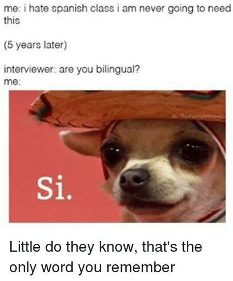 Spanish Class Memes - 25 best memes about i hate spanish class i hate spanish
