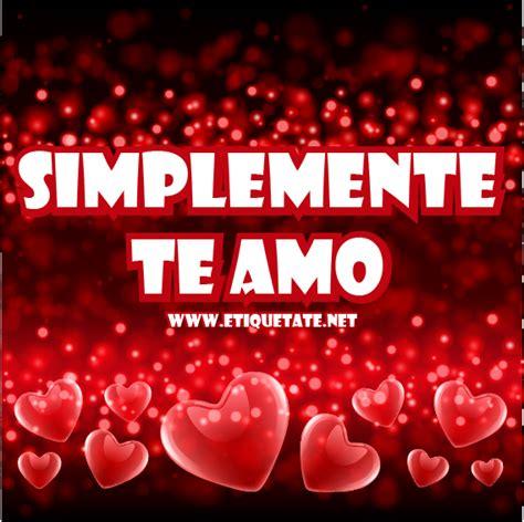 imagenes te amo kimberly imagenes de amor para facebook gratis para compartir