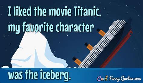 titanic  favorite character   iceberg