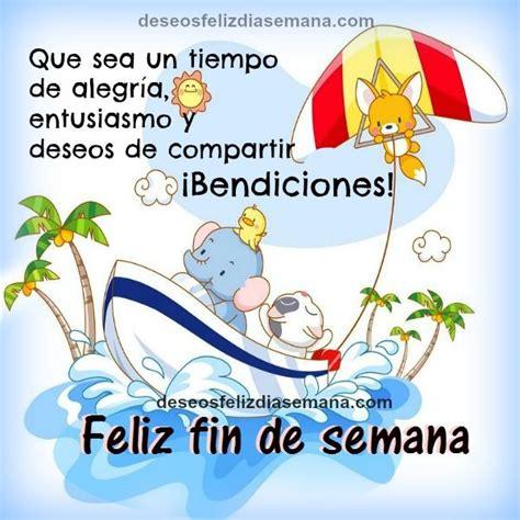 wallpaper mensajes de feliz sbado y feliz domingo con flores de 30 best images about feliz fin de semana on pinterest
