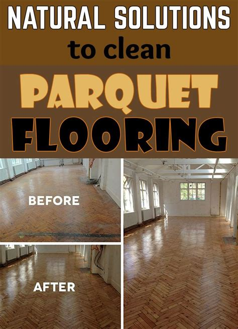 How To Clean Parquet Floors Naturally by Solutions To Clean Parquet Flooring Cleaning