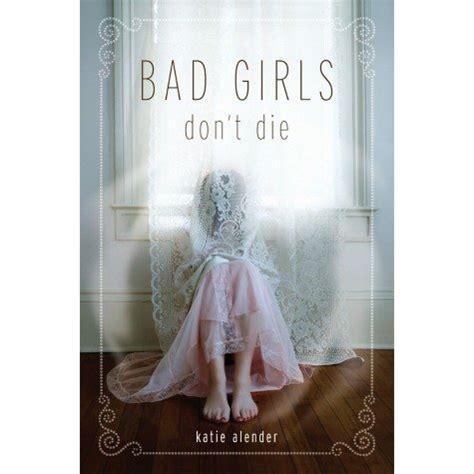 bad girls don t die bad girls don t die 1 by katie