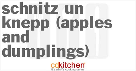 schnitz un knepp apples and dumplings recipe from cdkitchen