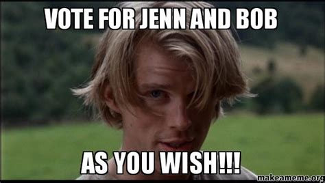 You Wish Meme - vote for jenn and bob as you wish make a meme