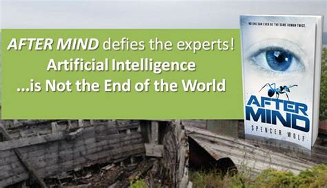 after the end of the world books after mind defies the experts a i is not the end of the