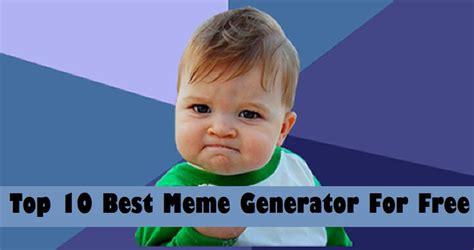 top   meme generator   create unlimited memes