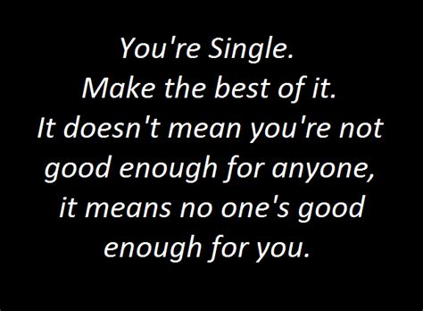quotes for singles quotes quotes about being single about