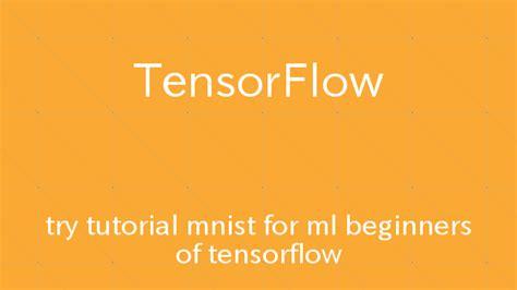 tensorflow tutorial github tensorflow チュートリアルmnist for beginnersを試してみる トライフィールズ