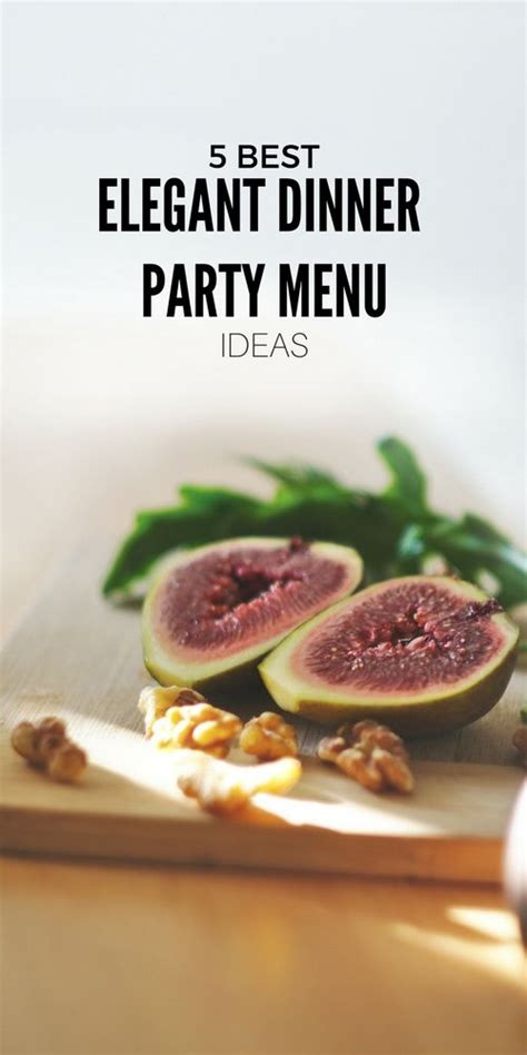 elegant dinner party menu the 25 best elegant dinner party ideas on pinterest