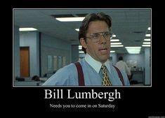 Bill Lumbergh Meme - image result for bill lumbergh meme bill lumbergh