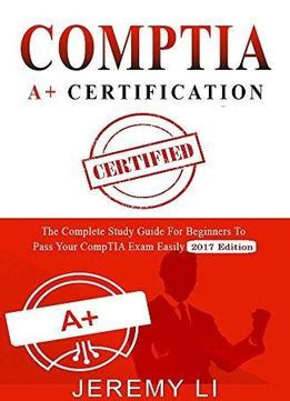 A Certification Guide comptia a certification the complete study guide for beginners to pass your comptia