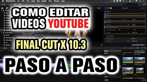 tutorial final cut pro x 10 2 como editar un video tutorial para youtube con final cut