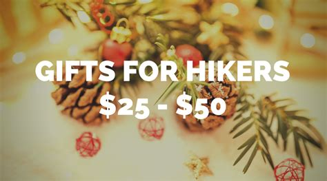gifts for hikers 25 50