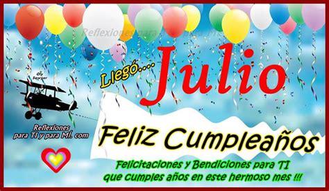 Imagenes De Cumpleaños Julio | im 225 genes de feliz cumplea 241 os julio imagui