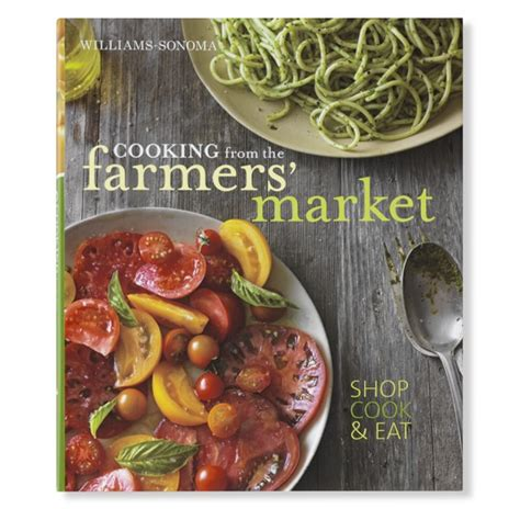 To Market Grilling Cookbook by Williams Sonoma Cooking From The Farmers Market Cookbook