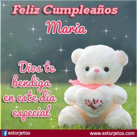 imagenes de feliz cumpleaños maria fel 237 z cumplea 241 os maria im 225 genes gifs de cumplea 241 os