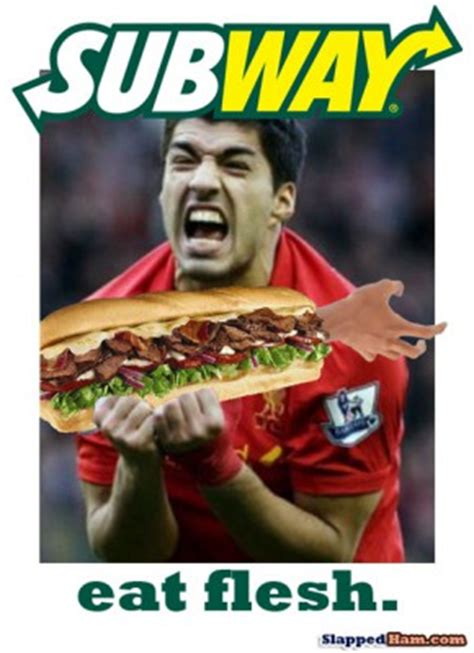 Subway Sandwich Meme - suarez bites flesh subway sandwich slapped ham