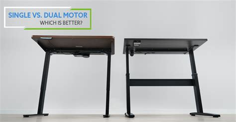 single motor vs dual motor standing desks which is better