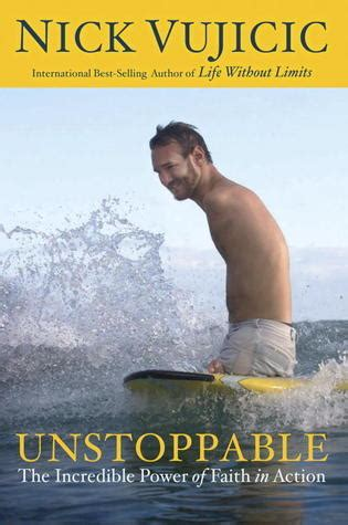 short biography of nick vujicic unstoppable the incredible power of faith in action by