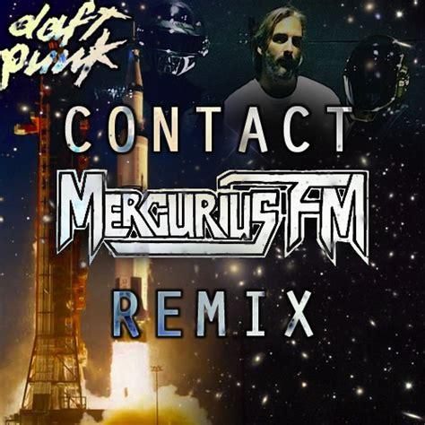 daft punk contact daft punk contact mercurius fm remix