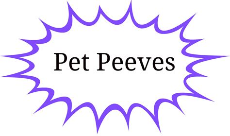 pet peve my top ten pet peeves 171 family education services