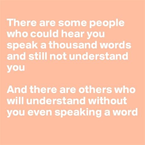 here are other who could there are some who could hear you speak a thousand