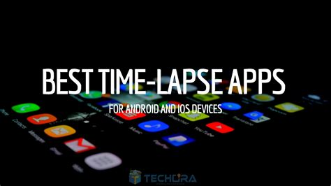 time app top 10 best time lapse apps for android ios smartphones