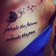 inhale the future exhale the past tattoo quotes on well said quotes and mothers