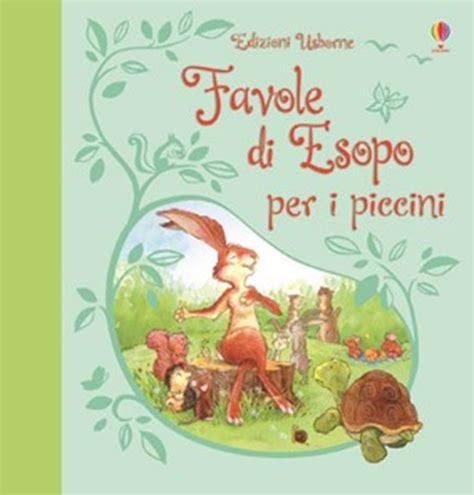 libro favole 2 liberame favole favole di esopo per i piccini at edizioni usborne