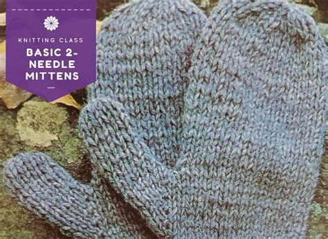 knitted mittens on 2 needles basic 2 needle knit mittens classes at s by design