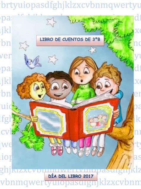 libro el cuento del antepasado libro de cuentos con motivo del d 237 a del libro elaborado por los alumnos de tercero de primaria