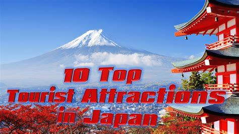 best tourist attractions in japan travel japan 10 top tourist attractions in japan natur